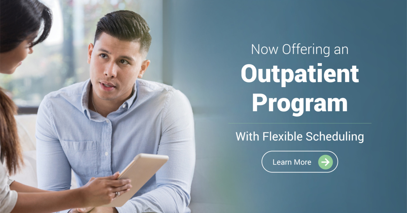 Now Offering an Outpatient Program - With Flexible Scheduling