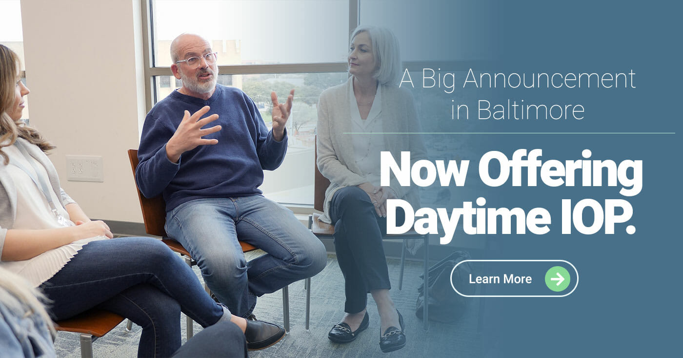 A Big Announcement in Baltimore – Now offering daytime IOP.
